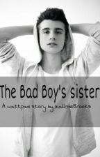 The bad boy's sister by IcallmeBrooks