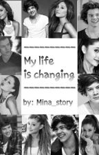 My life is changing [PRVA KNJIGA] by Mina_story