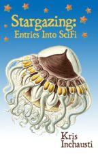Stargazing: Entries into SciFi by KristineInchausti