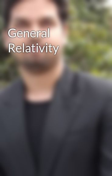 General  Relativity by NadimChowdhury