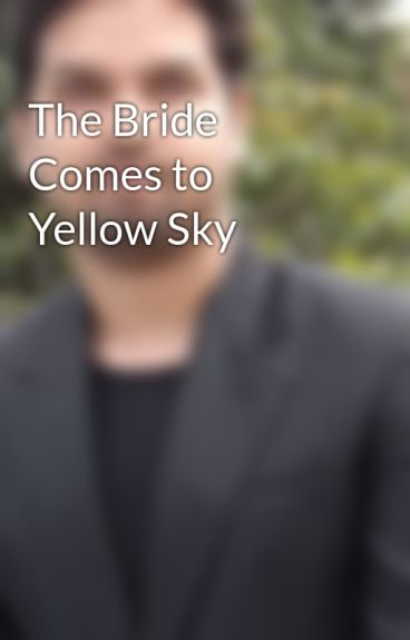 The Bride Comes to Yellow Sky by NadimChowdhury