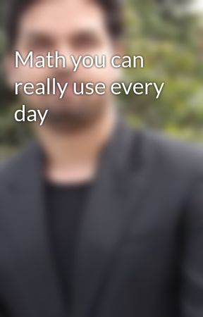 Math you can really use every day by NadimChowdhury