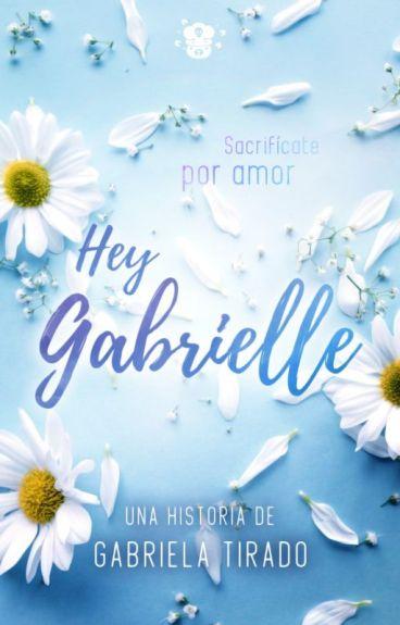Hey Gabrielle, ¿me recuerdas?