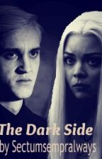 The dark side [Sequel to 'Only love can conquer fear']. (DracoMalfoyLovestory) by Sectumsempralways