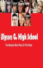 Ulysses G. High School- The Absolute Worst Place On The Planet by Icycoldhot