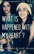 What is happened with my heart? [Camren] by avrilzoera