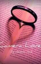 Camera Love (Jasper Love Story) by amandaxxxxx