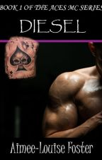 Diesel (Aces MC #1) by a-l-foster