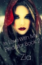 In love with my predator Bk.2 by RandomAngelXoX17