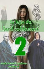 la hija de lord voldemort-2 temporada by makarena43