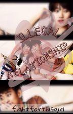 Illegal Relationship by fightforthisgirl