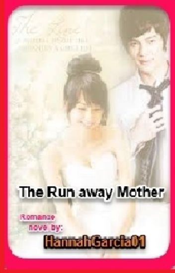 The Run Away Mother