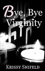 Bye  Bye Virginity by Just-Krissy