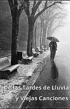 De las Tardes de Lluvia y Viejas Canciones by Kevin_Casarrubias