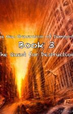 The New Generation of Demigods Book 3- The Quest for Destruction by Knightshadow19