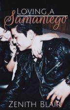 Loving a Samaniego by ZenithBlair