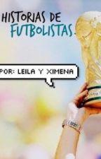 Historias de Futbolistas. by chayunislife1