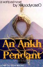 An Ankh Pendant. by XBloodyRoseO