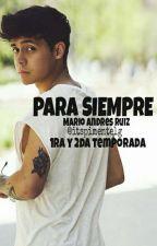 """""""Para siempre"""" (Mario Ruiz y Tu) Terminada *EDITANDO* by blacksweetlife"""