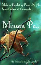 Minsan Pa by Ai_Tenshi
