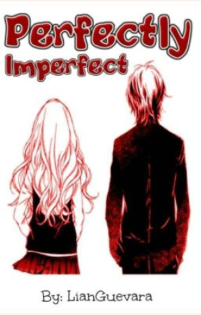 Perfectly Imperfect (Editing) by LianGuevara