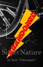 SuperNature (Abandoned!) by nidorannie