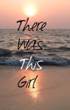 There Was This Girl by BruinsFan555