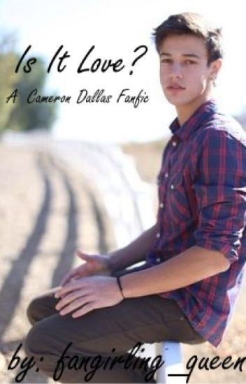 Is It Love?-Cameron Dallas Fanfic