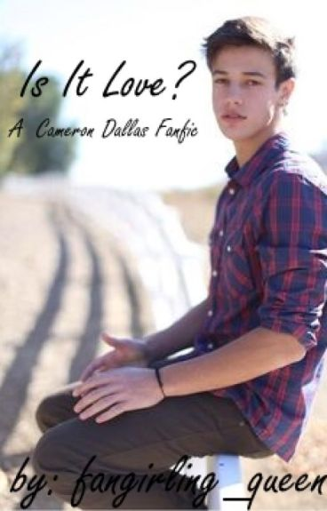 Is It Love?-Cameron Dallas Fanfic