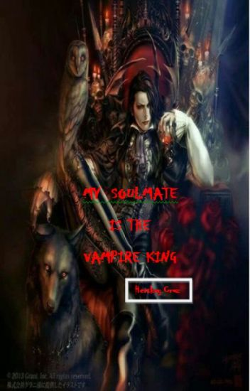 My Soulmate is the vampire KING (editing)
