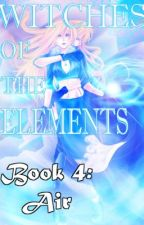 Witches of the Elements - Book 4: Air by Darkerangel