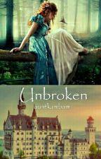 Unbroken by auntkambam