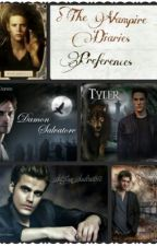 The Vampire Diaries Preferences by LoyallyDancingAlone