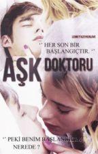 Aşk Doktoru -Düzenleniyor- by xmukescakex
