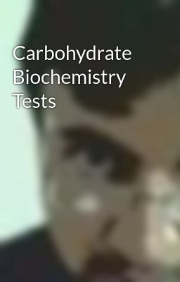 Carbohydrate Biochemistry Tests