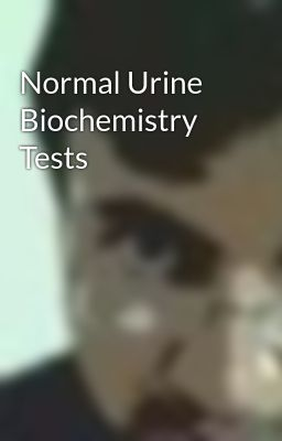 Normal Urine Biochemistry Tests