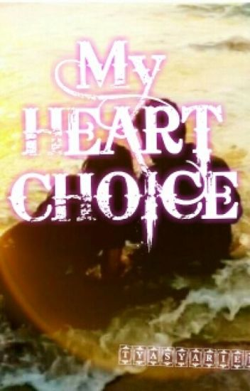 My Heart Choice