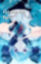 Release the Panic by TheMysticOne97