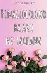 Pinaglololoko Ba Ko Ng Tadhana? (One Shot) by sophielrcn