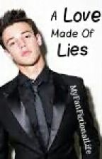 A Love Made of Lies (Cameron Dallas x Reader) by MyFanFictionalLife