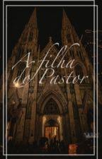 A Filha Do Pastor ||H.S|| CONCLUÍDA by EmmaAndreotti21-69