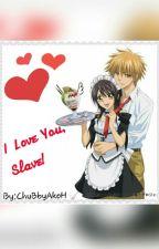 I Love You,Slave! by JoanaaX