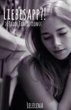 Liebesapp?! | Taddl FanFiction | Abgeschlossen by Lelelena