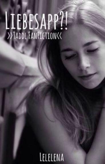 Liebesapp?! | Taddl FanFiction | Abgeschlossen