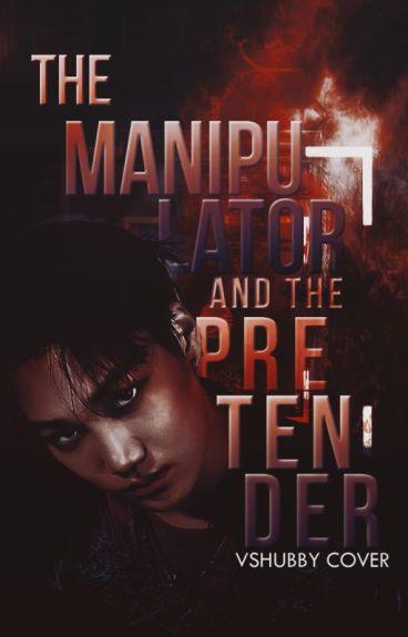 The Manipulator and The Pretender