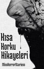 Kısa Korku Hikayeleri by Fatih_Sevindik
