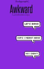 Awkward | l.h | by 5SOSLAGUNAPHIL
