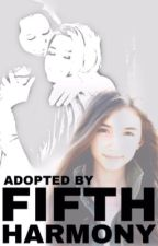 Adopted By Fifth Harmony (HIATUS) by crazyfangurlz_