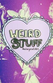 Weird stuff by haleycat321
