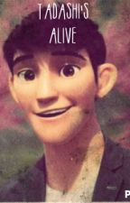 Tadashi's Alive by free_wrighter47